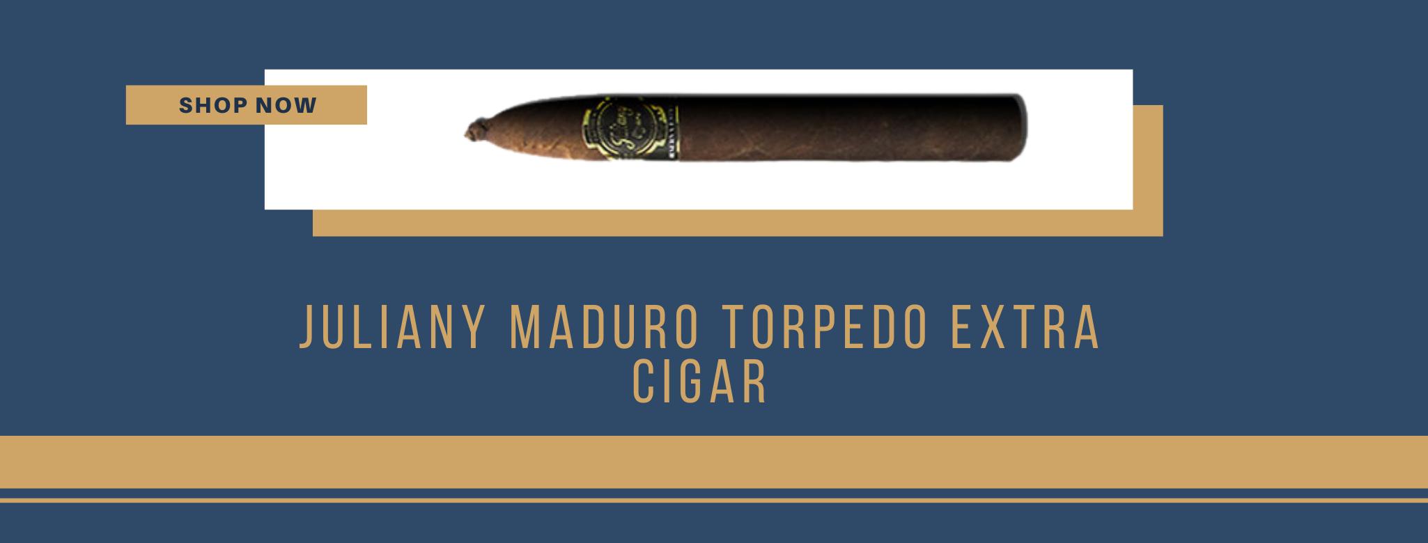 Buy Juliany Maduro Torpedo Extra Cigar online