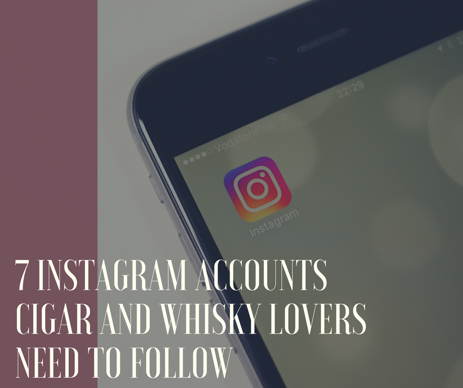 Instagram accounts for cigar and whisky lovers