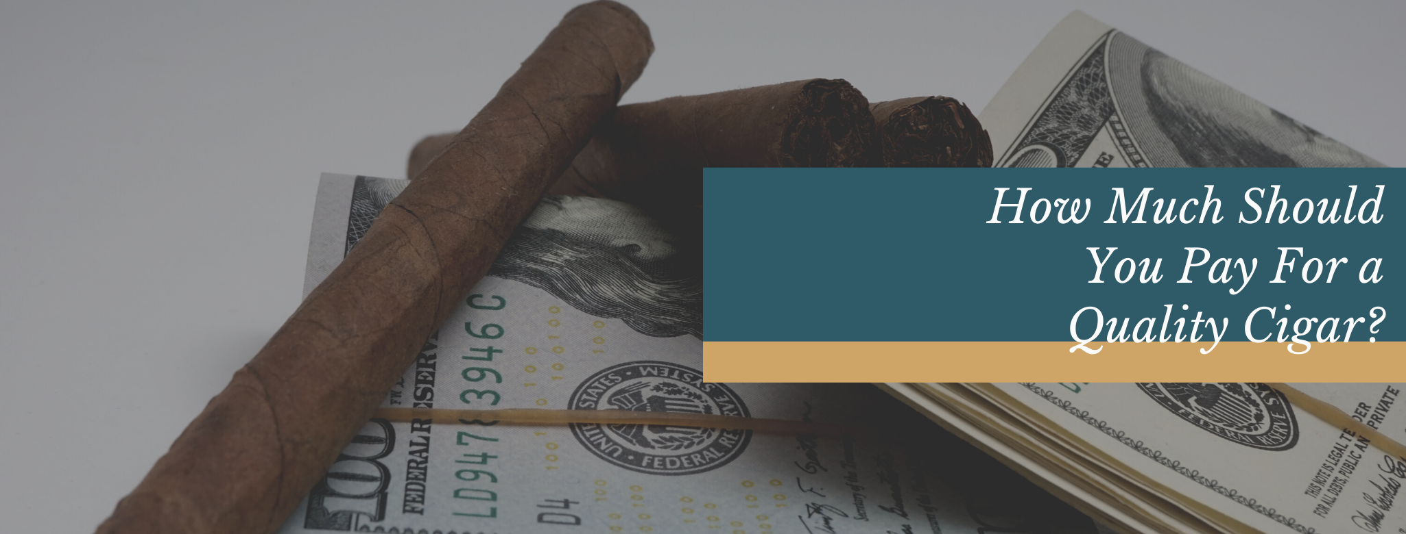 Reads: How much should you pay for a quality cigar?